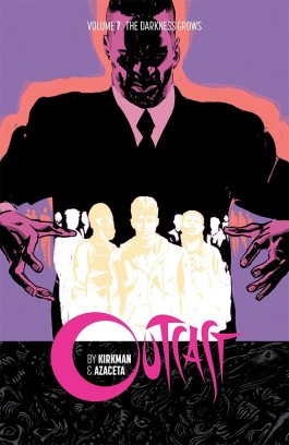 Outcast By Kirkman & Azaceta, Vol. 7 TP