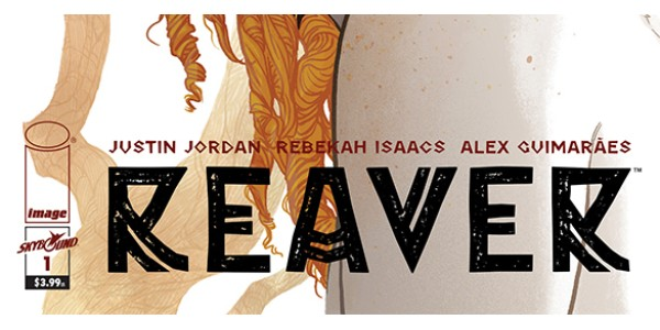 Buffy the Vampire Slayer's Rebekah Isaacs teams with Luther Strode's Justin Jordan on a grim new fantasy series for the Game of Thrones fan—REAVER
