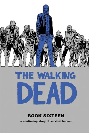 The Walking Dead, Book 16 HC