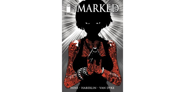 SONATA's Brian Haberlin & David Hine reteam for THE MARKED—a bewitching new series launching this October