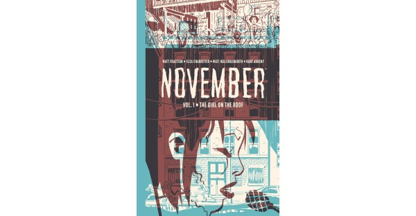 NEW YORK TIMES BESTSELLING WRITER MATT FRACTION TEAMS WITH ELSA CHARRETIER ON FORTHCOMING GRAPHIC NOVEL SERIES, NOVEMBER