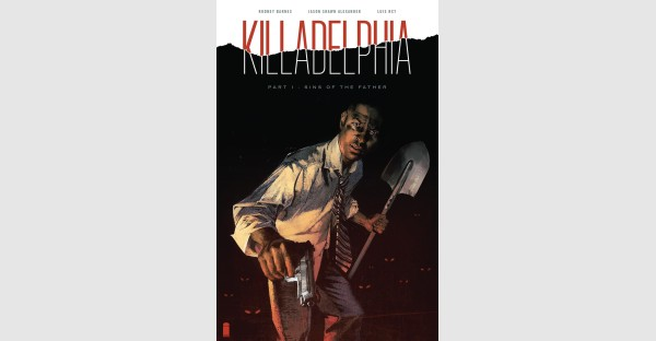 SPAWN SERIES ARTIST JASON SHAWN ALEXANDER TEAMS WITH STARZ'S AMERICAN GODS WRITER RODNEY BARNES FOR NEW VAMPIRE HORROR SERIES, KILLADELPHIA