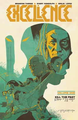 Excellence, Vol. 1: Kill The Past TP