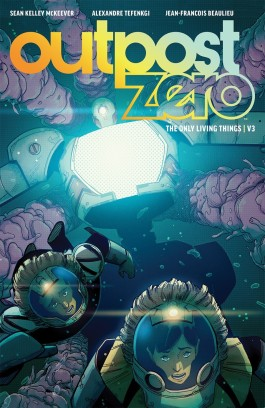 Outpost Zero, Vol. 3: The Only Living Things TP