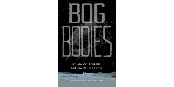 NEW SURVIVAL HORROR GRAPHIC NOVEL—BOG BODIES—SET TO LAUNCH FROM IMAGE COMICS IN MARCH 2020