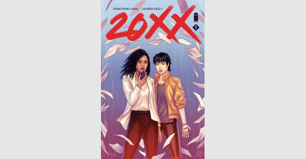 ALEX + ADA'S JONATHAN LUNA TEAMS WITH DEBUT WRITER LAUREN KEELY FOR NEW SCI-FI THRILLER—20XX