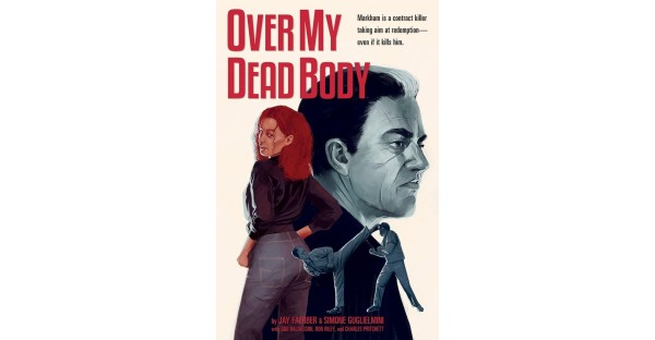 JACK REACHER MEETS JOHN WICK IN GRAPHIC NOVEL THRILLER, OVER MY DEAD BODY, FROM IMAGE COMICS IN JANUARY 2020