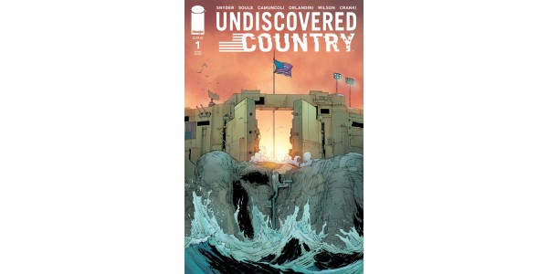 SCOTT SNYDER, CHARLES SOULE & GIUSEPPE CAMUNCOLI SERIES—UNDISCOVERED COUNTRY—IMAGE COMICS' HIGHEST ORDERED LAUNCH IN NEARLY FIVE YEARS, RUSHED BACK TO PRINT TODAY