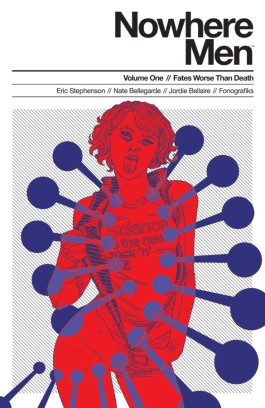 Nowhere Men, Vol. 1: Fates Worse Than Death TP