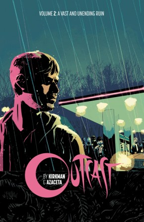 Outcast By Kirkman & Azaceta, Vol. 2 TP