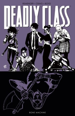 Deadly Class, Vol. 9: Bone Machine TP