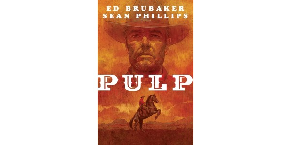 AWARD WINNING CREATIVE TEAM ED BRUBAKER & SEAN PHILLIPS ARM FANS WITH DOUBLE THE GRAPHIC NOVEL HARDCOVERS—PULP & CRUEL SUMMER—OUT THIS SUMMER FROM IMAGE COMICS