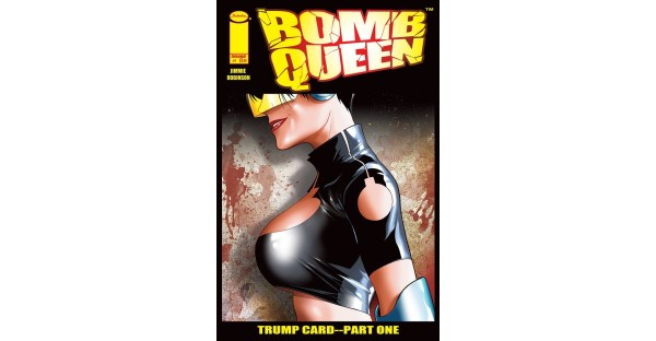 BOMB QUEEN IS BACK—AND SHE'S GOT HER EYE ON THE WHITE HOUSE THIS TIME IN NEW MINISERIESTRUMP CARDLAUNCHING THIS AUGUST