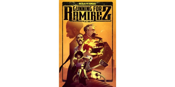 ONCE UPON A TIME IN MEXICO MEETS TARANTINO'S PULP FICTION IN ACTION-PACKED GRAPHIC NOVEL—GUNNING FOR RAMIREZ—OUT THIS SEPTEMBER