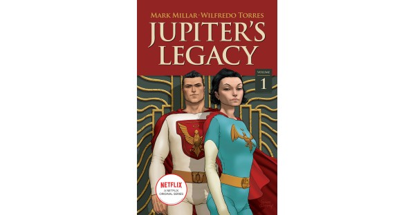 JUPITER'S LEGACY SERIES SENT BACK TO PRINT AHEAD OF NETFLIX ADAPTATION