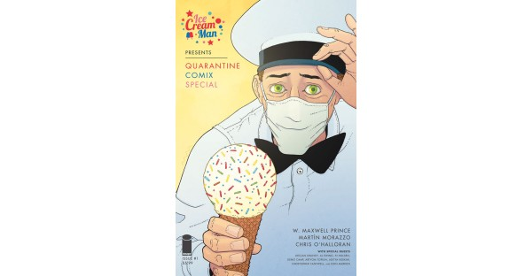 ICE CREAM MAN PRESENTS: QUARANTINE COMIX MINI-COMICS WILL BE AVAILABLE IN PRINT FROM IMAGE COMICS THIS SEPTEMBER