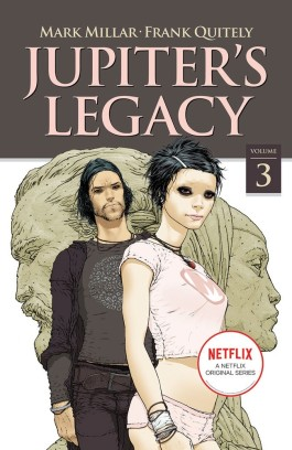Jupiter's Legacy, Vol. 3 (Netflix Edition)