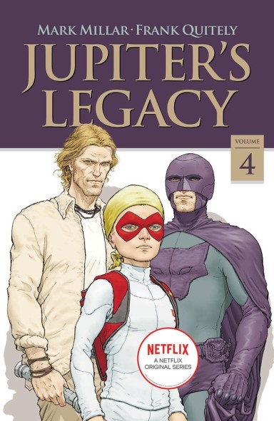 Jupiter's Legacy, Vol. 4 (Netflix Edition)