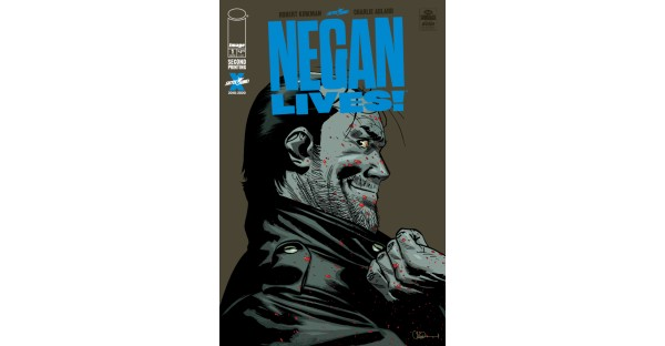 IMAGE/SKYBOUND ENTERTAINMENT KICKS OFF JULY WITH NEGAN LIVES #1 STORY RUSHED BACK TO PRINT ON SAME DAY AS OVER 150K FIRE POWER #1 PROMOTIONAL ISSUES ARE WIPED OUT BY FANS