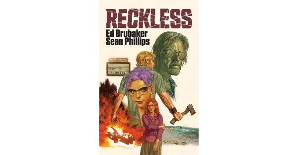 ED BRUBAKER & SEAN PHILLIPS MAKE HISTORY WITH ORIGINAL GRAPHIC NOVEL SERIES—RECKLESS—THIS DECEMBER FROM IMAGE COMICS