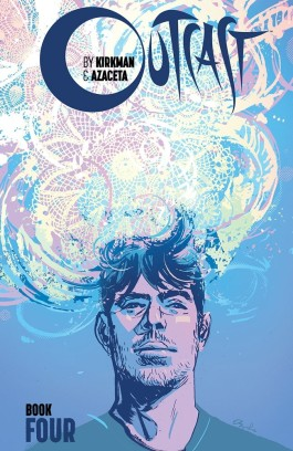 Outcast By Kirkman & Azaceta, Book 4 HC