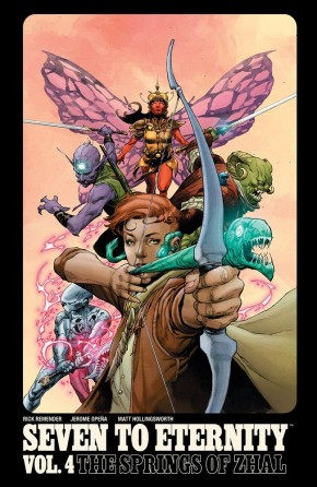 Seven to Eternity, Vol. 4: The Springs of Zhal TP