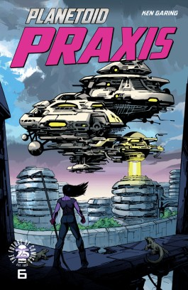 Planetoid Praxis #6 (Of 6)