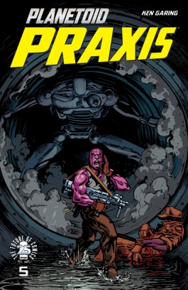 Planetoid Praxis #5 (Of 6)