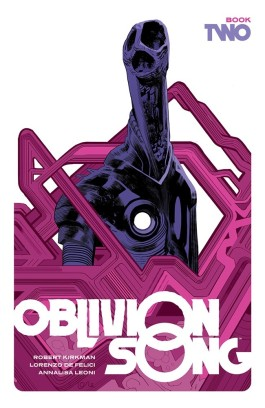 Oblivion Song By Kirkman & De Felici, Book Two HC