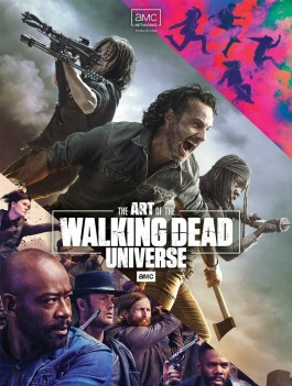 The Art of AMC's The Walking Dead Universe HC