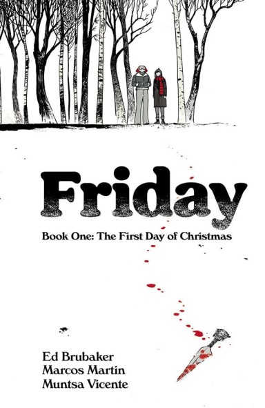 Friday, Book One: The First Day of Christmas TP