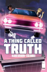 A Thing Called Truth #1 (of 5)