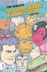 Tim Seeley's Action Figure Collection, Vol. 1 TP