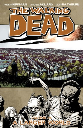 The Walking Dead, Vol. 16: A Larger World TP