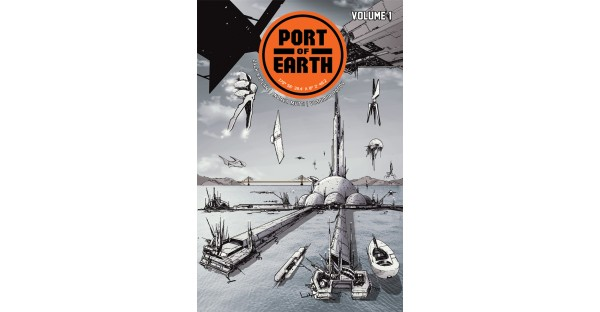 Aliens mean business in PORT OF EARTH, VOL. 1