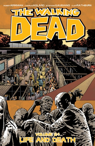 The Walking Dead, Vol. 24: Life And Death TP