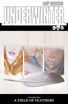 Underwinter, Vol. 2: A Field Of Feathers TP