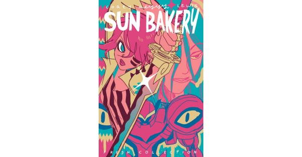 Indie breakout hit SUN BAKERY gets paperback collection, new arc this August