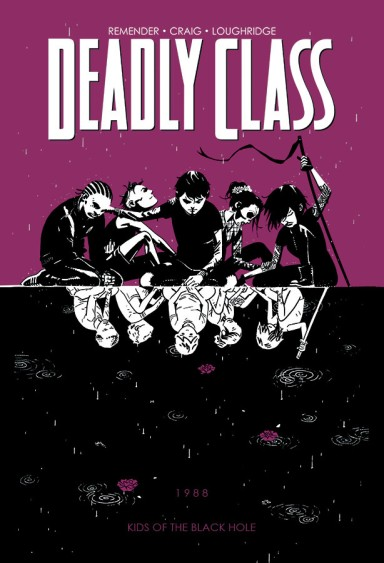 Deadly Class, Vol. 2: Kids Of The Black Hole TP