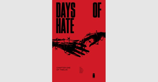 DAYS OF HATE taps into current political zeitgeist, fast-tracked for 2nd printing