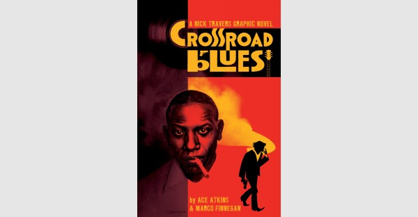 Ace Atkins' acclaimed mystery CROSSROAD BLUES gets graphic novel adaptation this April