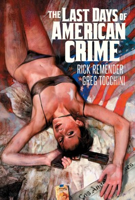The Last Days Of American Crime, Vol. 1 HC