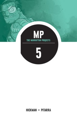 The Manhattan Projects, Vol. 5: The Cold War TP