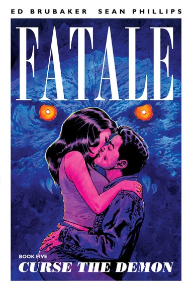 Fatale, Vol. 5: Curse The Demon Tp