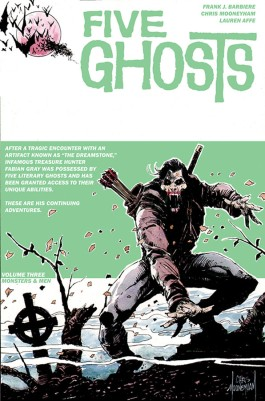 Five Ghosts, Vol. 3: Monsters & Men TP