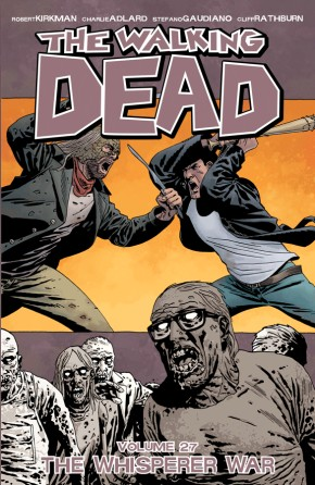 The Walking Dead, Vol. 27: The Whisperer War TP
