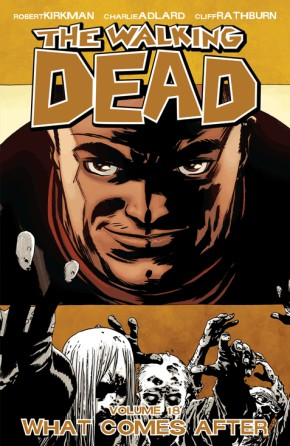 The Walking Dead, Vol. 18: What Comes After TP
