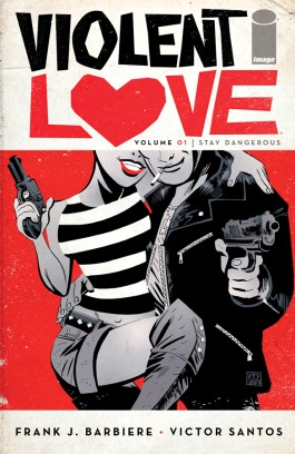 Violent Love, Vol. 1: Stay Dangerous Tp