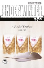 Underwinter: A Field Of Feathers #1