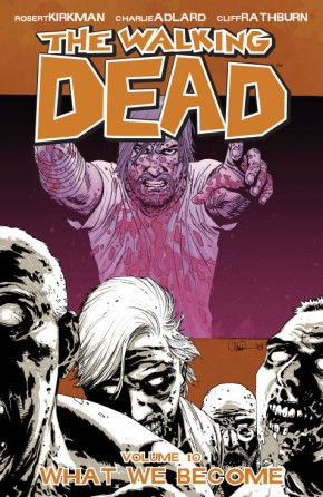 The Walking Dead, Vol. 10: What We Become TP